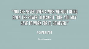 quote-Richard-Bach-you-are-never-given-a-wish-without-91468